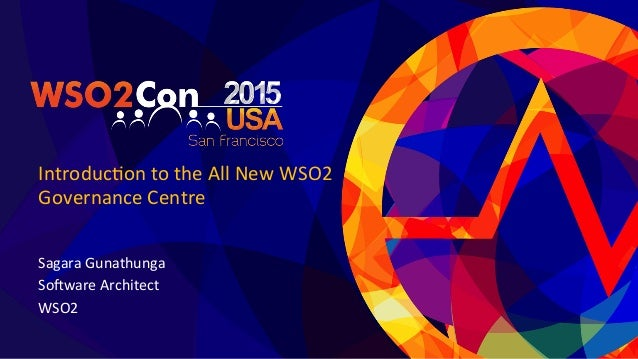 Introduc)on  to  the  All  New  WSO2   Governance  Centre      Sagara  Gunathunga   So:ware  Archi...