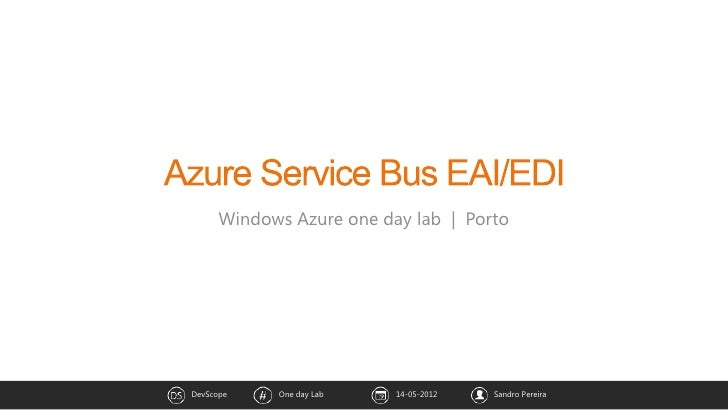 Windows Azure one day lab   PortoDevScope    One day Lab   14-05-2012   Sandro Pereira