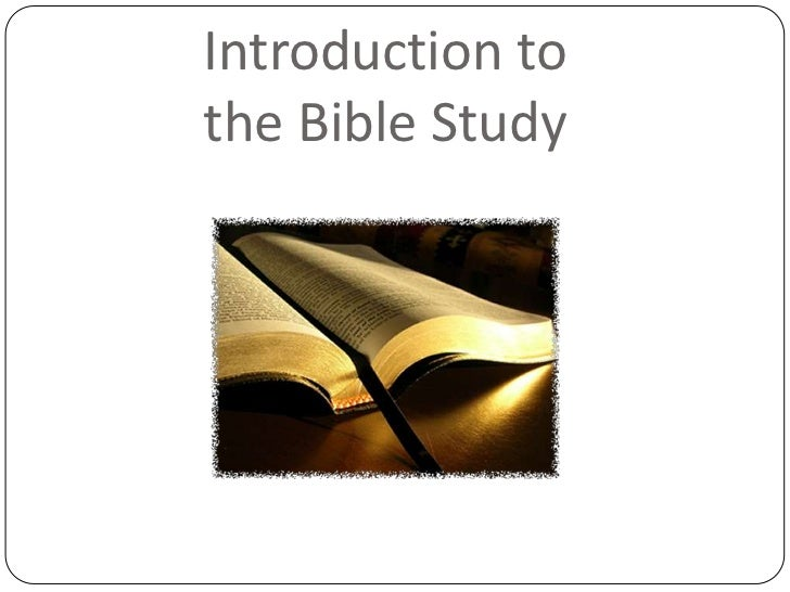 Introduction tothe Bible Study