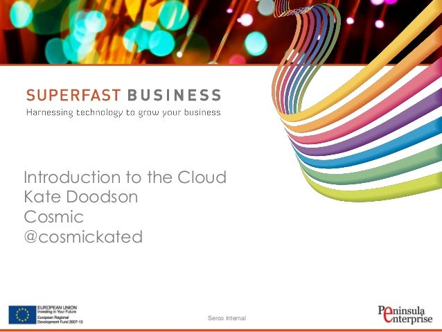 Serco Internal Introduction to the Cloud Kate Doodson Cosmic @cosmickated