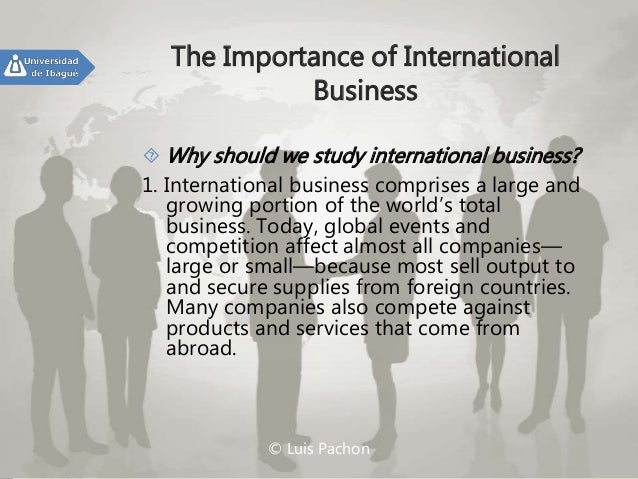 how and why do companies engage in international business 2018-5-31 though international business as a  there was a lull in the international expansion of companies  international businesses need to ensure that they do not.