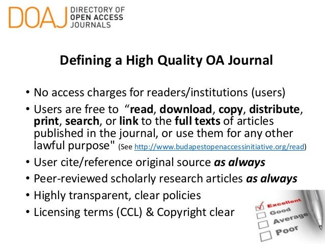"""Defining a High Quality OA Journal • No access charges for readers/institutions (users) • Users are free to """"read, downloa..."""
