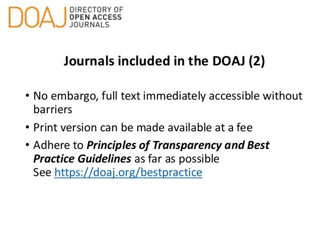 Journals included in the DOAJ (2) • No embargo, full text immediately accessible without barriers • Print version can be m...