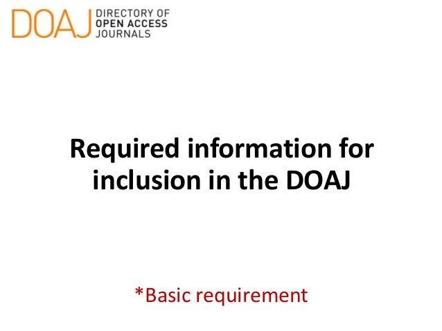 Required information for inclusion in the DOAJ *Basic requirement