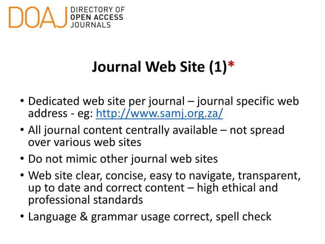 Journal Web Site (1)* • Dedicated web site per journal – journal specific web address - eg: http://www.samj.org.za/ • All ...