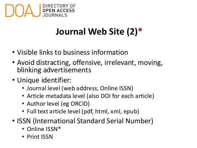 Journal Web Site (2)* • Visible links to business information • Avoid distracting, offensive, irrelevant, moving, blinking...