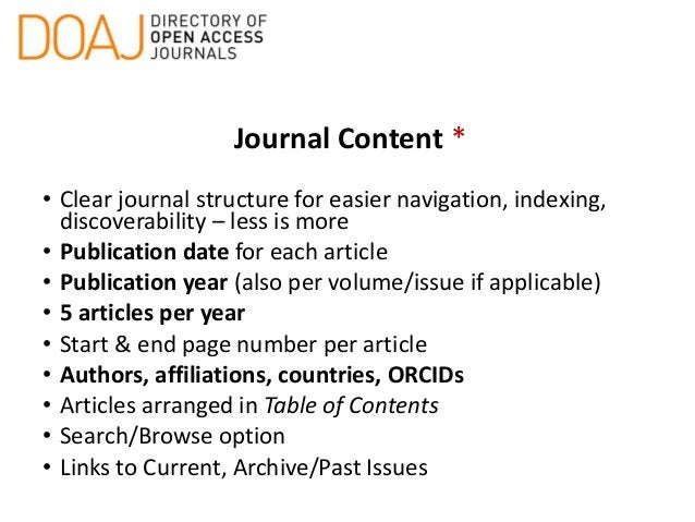 Journal Content * • Clear journal structure for easier navigation, indexing, discoverability – less is more • Publication ...