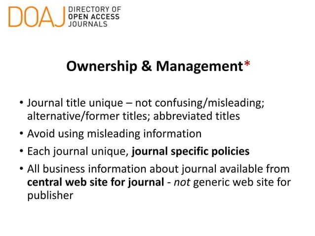 Ownership & Management* • Journal Management System/platform/host/aggregator eg: OJS, HighWire Press, EBSCO, ScholarOne, S...