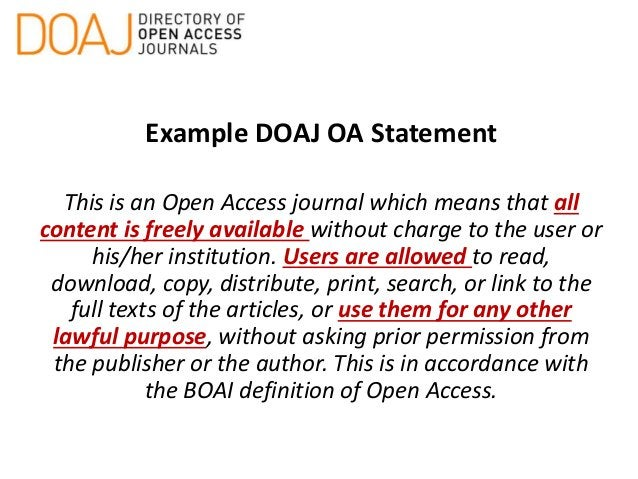 Example DOAJ OA Statement This is an Open Access journal which means that all content is freely available without charge t...