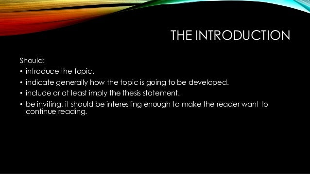 an introduction to the essay on the topic of lies The introduction of the essay the function of the introduction is to serve as a 'map' of the essay, outlining to your reader the main argument and points which you develop in your essay most introductions begin with an orientation in the form of a brief general statement that leads the reader into the topic showing how the specific topic relates to bigger issues or to the discipline field.
