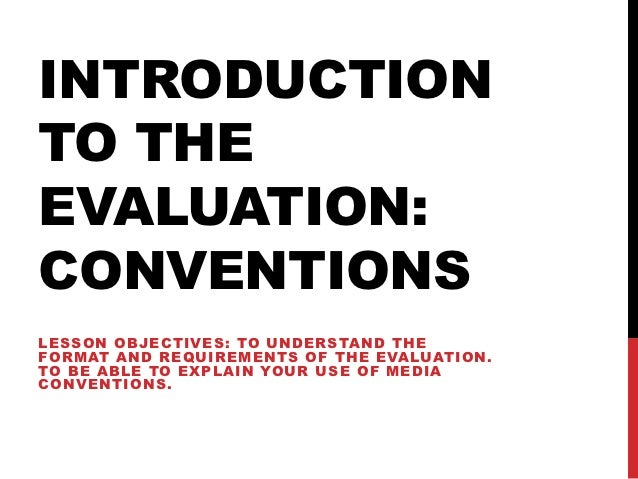 INTRODUCTIONTO THEEVALUATION:CONVENTIONSLESSON OBJECTIVES: TO UNDERSTAND THEFORMAT AND REQUIREMENTS OF THE EVALUATION.TO B...