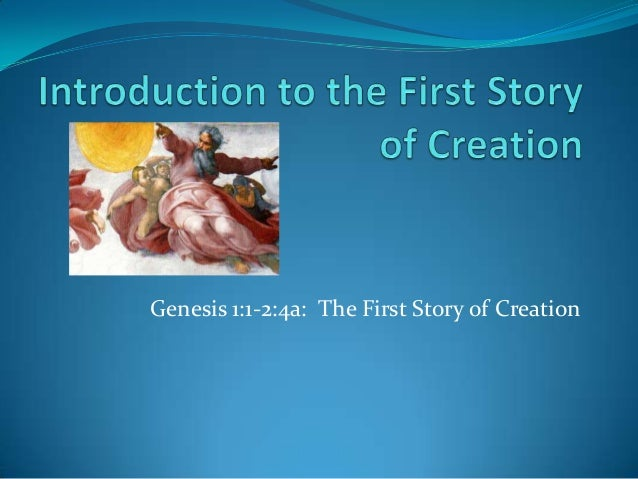Genesis 1:1-2:4a: The First Story of Creation