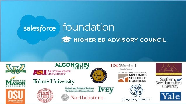 Mission Statement The Higher Education Advisory Council will collaborate with Salesforce and industry partners to make Sal...