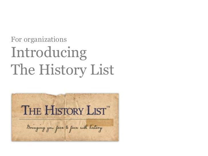 For organizationsIntroducingThe History List