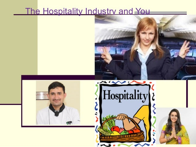 The Hospitality Industry and You