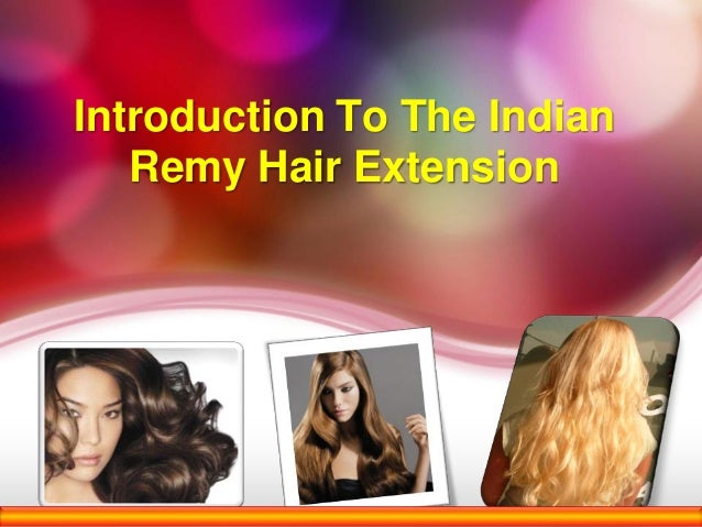 Introduction To The Indian   Remy Hair Extension