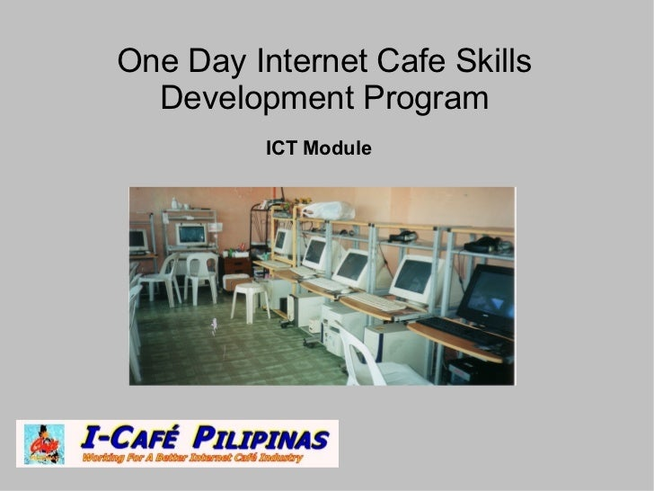One Day Internet Cafe Skills Development Program ICT Module