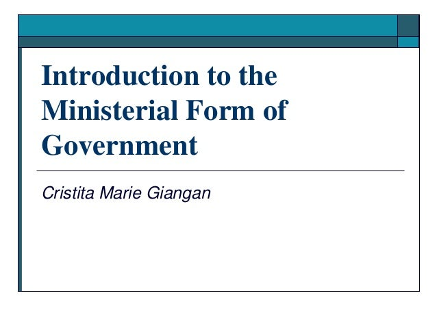 Introduction to the Ministerial Form of Government Cristita Marie Giangan