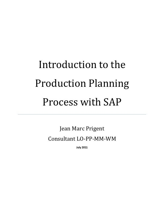 Introduction to theProduction Planning Process with SAP     Jean Marc Prigent  Consultant LO-PP-MM-WM           July 2011
