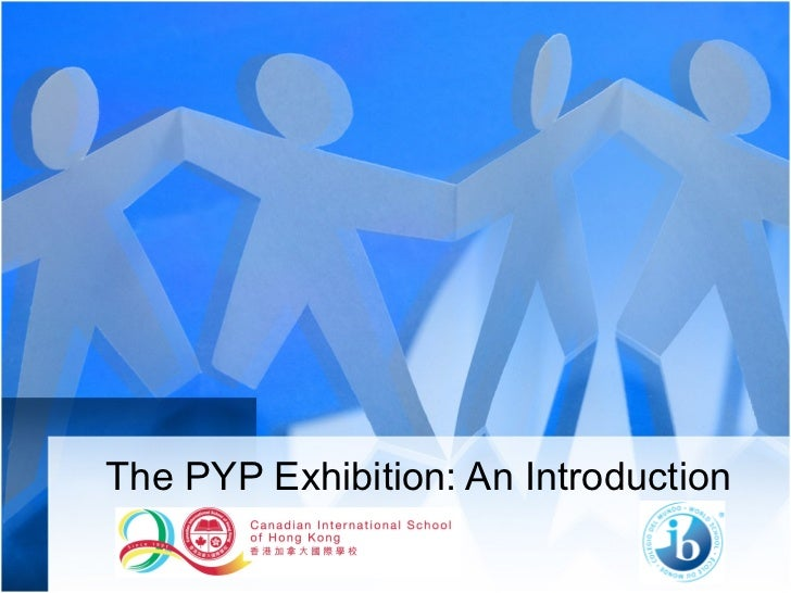 The PYP Exhibition: An Introduction