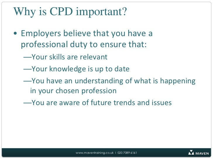 importance of cpd amd the knowledge Regarding the benefits of cpd, 826% of the participants answered that cpd   improvement and broadening of knowledge and skills, and the development of.