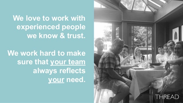 We love to work with experienced people we know & trust. We work hard to make sure that your team always reflects your nee...