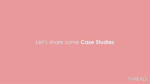 Let's share some Case Studies