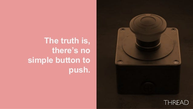 The truth is, there's no simple button to push.