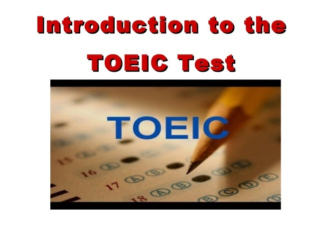 Introduction to theIntroduction to the TOEIC TestTOEIC Test