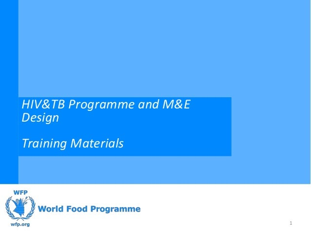 HIV&TB Programme and M&EDesignTraining Materials                           1