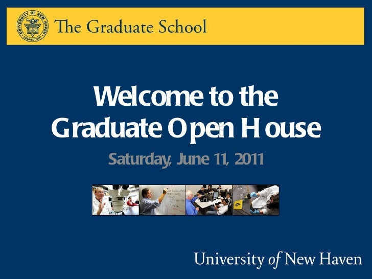 Welcome to the Graduate Open House Saturday, June 11, 2011