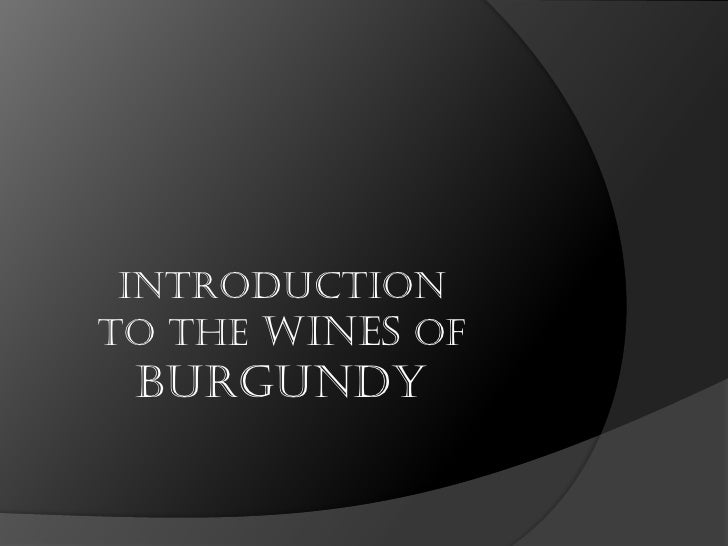 Introduction to the Wines of  Burgundy