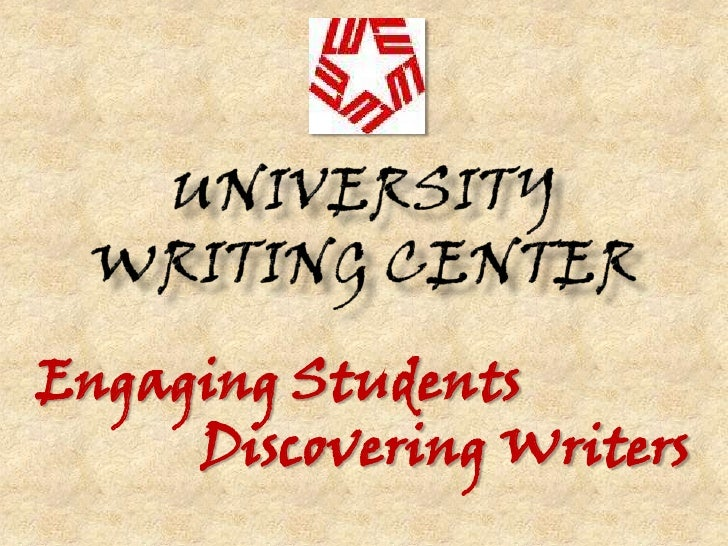 University Writing Center<br />Engaging Students<br />     Discovering Writers<br />
