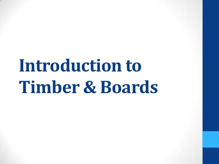 Introduction toTimber & Boards