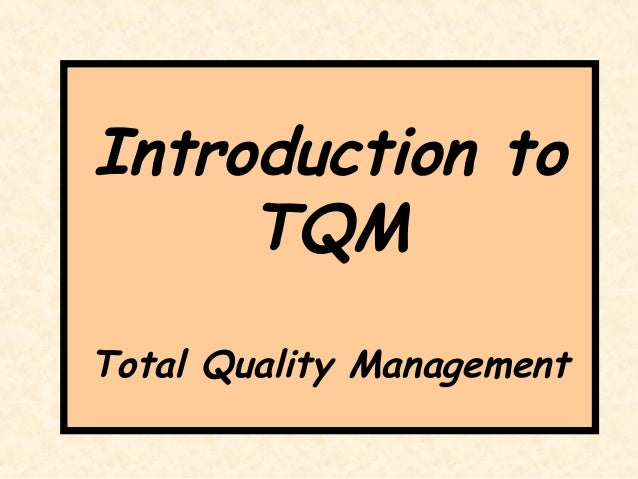 Introduction to     TQMTotal Quality Management