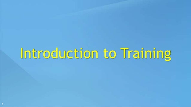 1  Introduction to Training