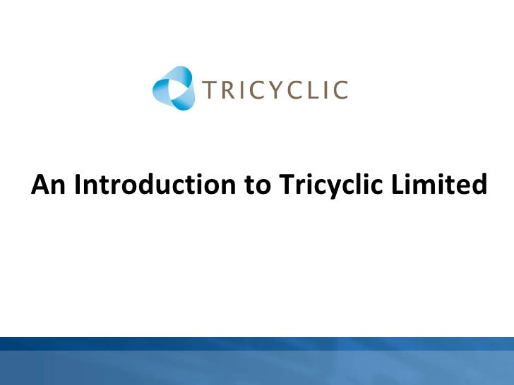 <ul><li>An Introduction to Tricyclic Limited </li></ul>