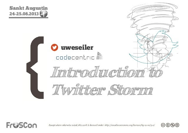 Sankt Augustin 24-25.08.2013 Introduction to Twitter Storm uweseiler