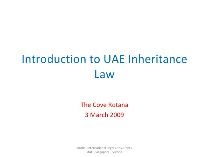 Introduction to UAE Inheritance Law The Cove Rotana 3 March 2009 strohal-International Legal Consultants  UAE - Singapore ...