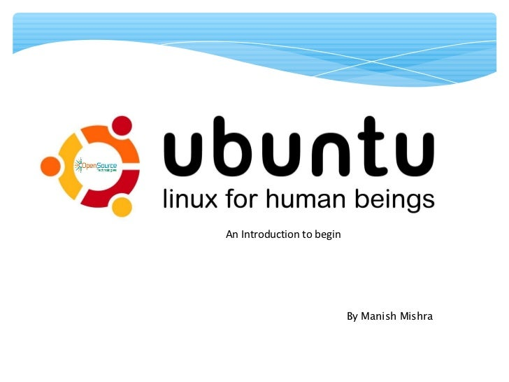 An Introduction to begin                           By Manish Mishra
