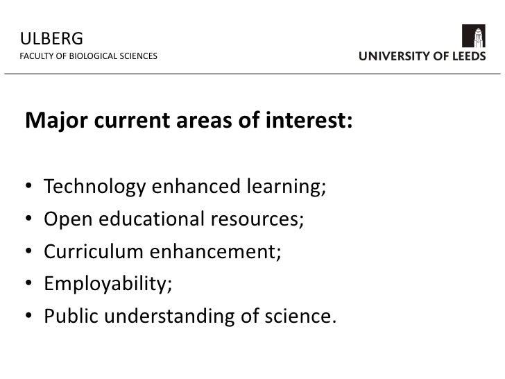 Refreshments, posters and networking</li></li></ul><li>ULBERG<br />FACULTY OF BIOLOGICAL SCIENCES<br />Professor Steve Hom...