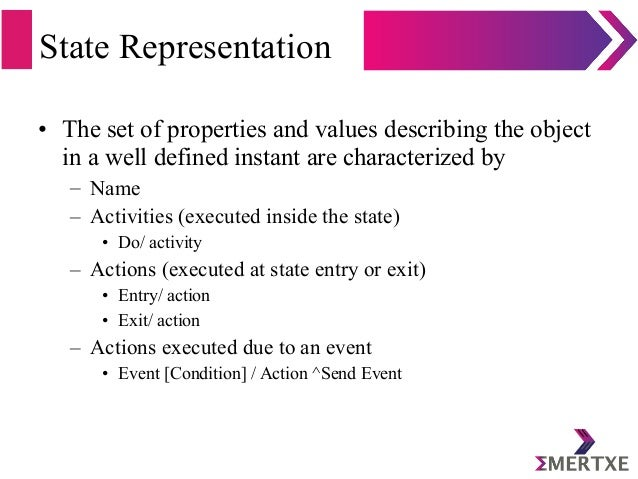 State Representation • The set of properties and values describing the object in a well defined instant are characterized ...