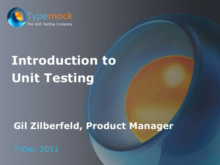 Introduction toUnit TestingGil Zilberfeld, Product Manager7-Dec-2011