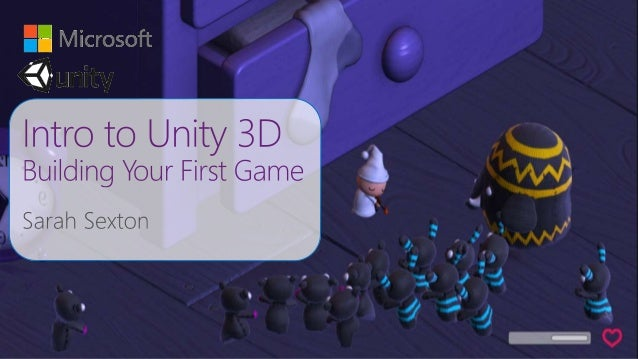 Introduction to Unity3D and Building your First Game