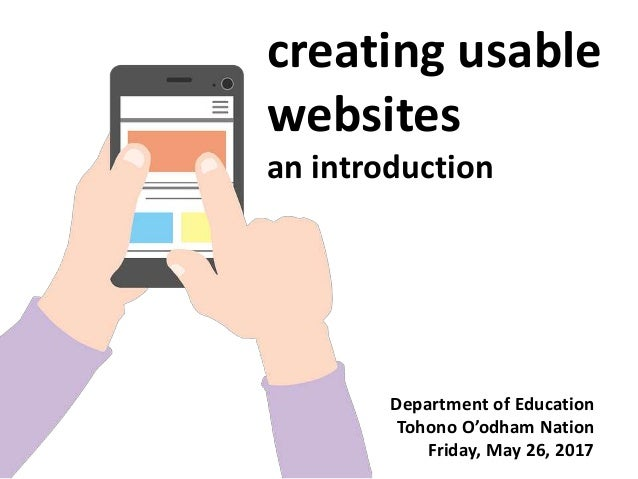 creating usable websites an introduction Department of Education Tohono O'odham Nation Friday, May 26, 2017