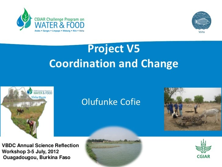 Project V5                   Coordination and Change                                 Olufunke CofieVBDC Annual Science Ref...