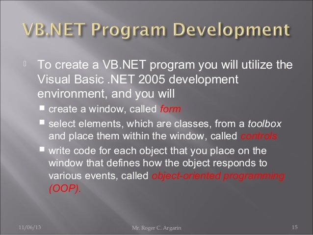   To create a VB.NET program you will utilize the Visual Basic .NET 2005 development environment, and you will create a w...