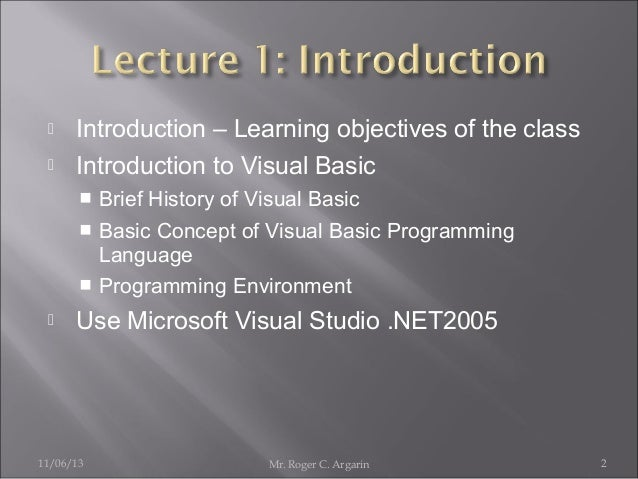 an introduction to programming using visual 46 | chapter 2: introduction to visual basic net in this chapter we begin learning about the fundamentals of programming and visual basic net.