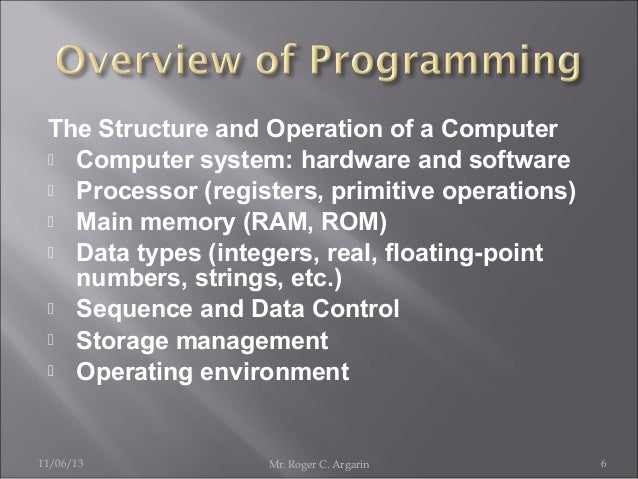 The Structure and Operation of a Computer  Computer system: hardware and software  Processor (registers, primitive opera...