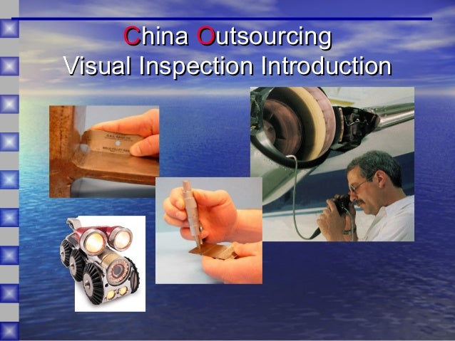 CChinahina OOutsourcingutsourcing Visual Inspection IntroductionVisual Inspection Introduction